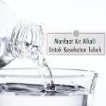 Di Balik Klaim Manfaat Air Alkali
